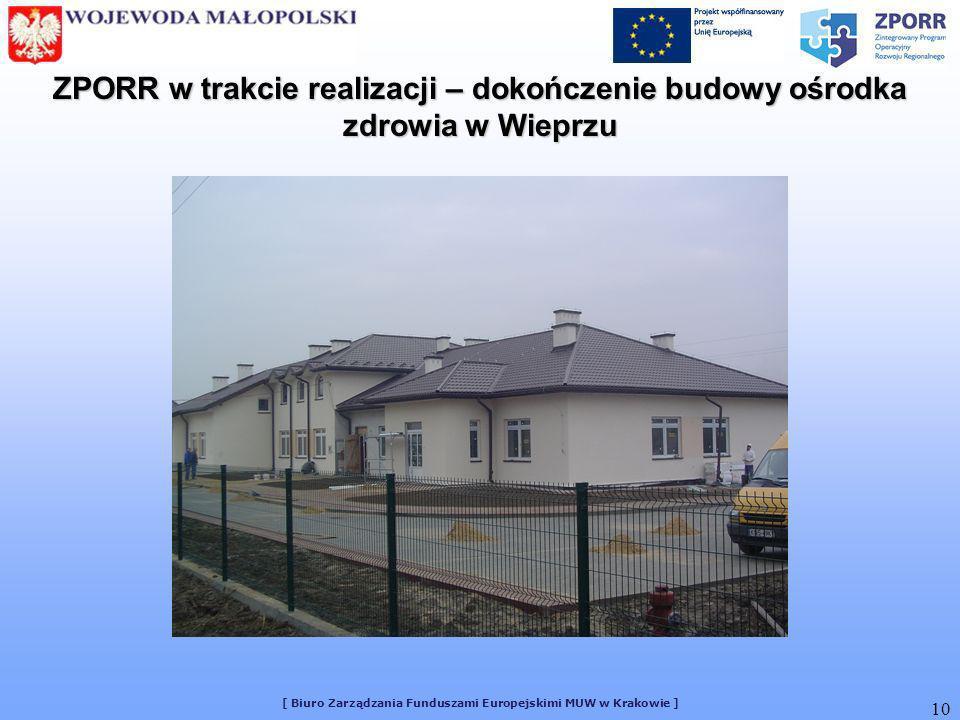 [ Biuro Zarządzania Funduszami Europejskimi MUW w Krakowie ] 10 ZPORR w trakcie realizacji – dokończenie budowy ośrodka zdrowia w Wieprzu