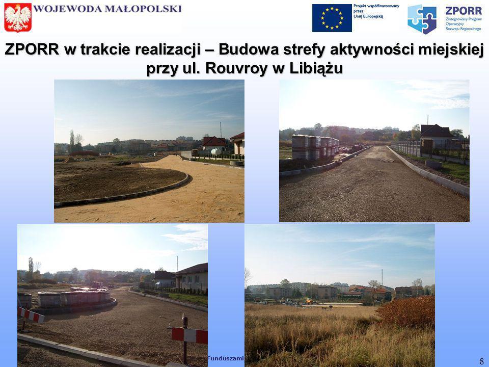 [ Biuro Zarządzania Funduszami Europejskimi MUW w Krakowie ] 8 ZPORR w trakcie realizacji – Budowa strefy aktywności miejskiej przy ul. Rouvroy w Libi
