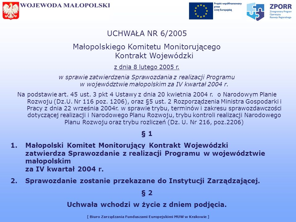 [ Biuro Zarządzania Funduszami Europejskimi MUW w Krakowie ] UCHWAŁA NR 6/2005 Małopolskiego Komitetu Monitorującego Kontrakt Wojewódzki z dnia 8 lutego 2005 r.