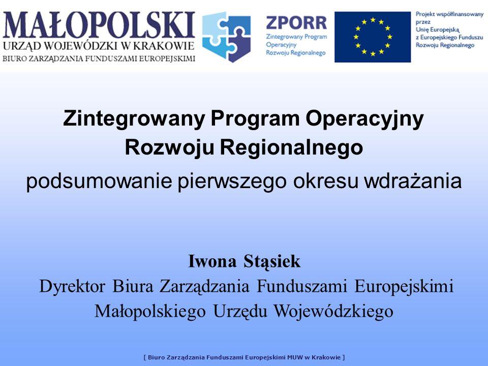 [ Biuro Zarządzania Funduszami Europejskimi MUW w Krakowie ] Zintegrowany Program Operacyjny Rozwoju Regionalnego podsumowanie pierwszego okresu wdraż