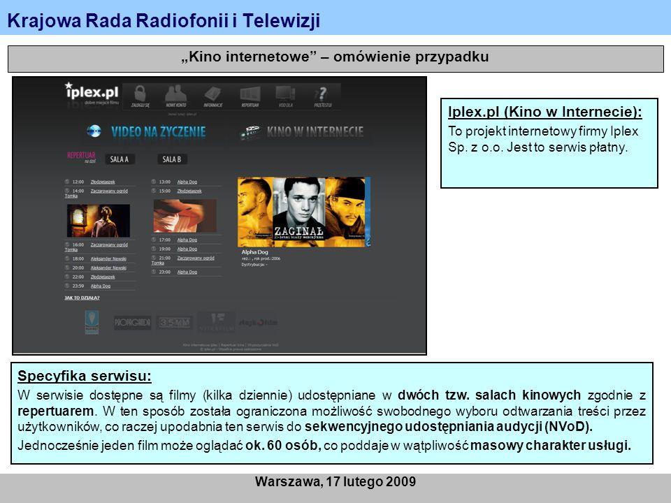 Krajowa Rada Radiofonii i Telewizji Warszawa, 17 lutego 2009 Kino internetowe – omówienie przypadku Iplex.pl (Kino w Internecie): To projekt internetowy firmy Iplex Sp.