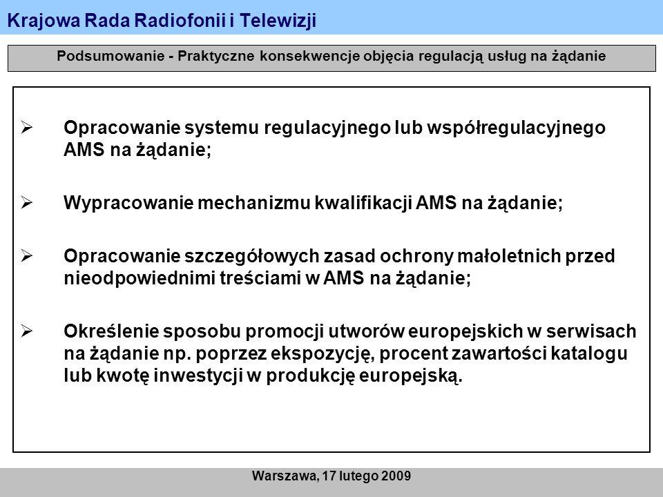 Krajowa Rada Radiofonii i Telewizji Warszawa, 17 lutego 2009 Podsumowanie - Praktyczne konsekwencje objęcia regulacją usług na żądanie Opracowanie sys