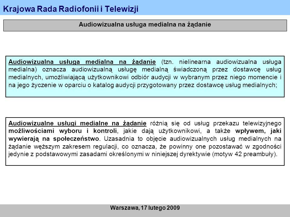 Krajowa Rada Radiofonii i Telewizji Warszawa, 17 lutego 2009 Obowiązki nałożone dyrektywą AMS na audiowizualne usługi medialne na żądanie Stopień podstawowy regulacji: obowiązki informacyjne (art.