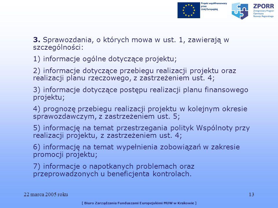 22 marca 2005 roku13 [ Biuro Zarządzania Funduszami Europejskimi MUW w Krakowie ] 3.