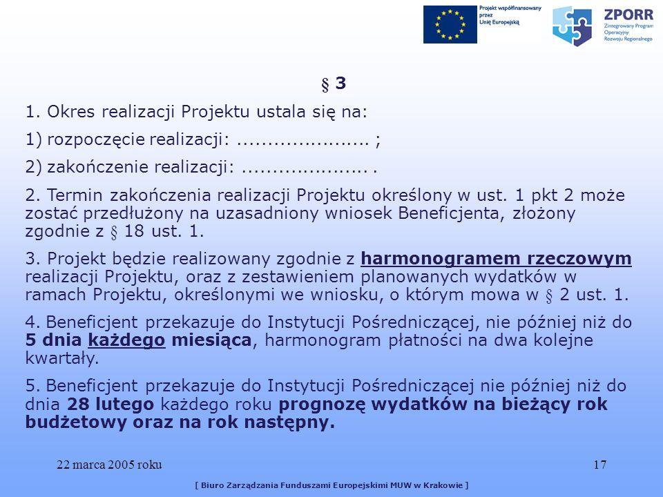 22 marca 2005 roku17 [ Biuro Zarządzania Funduszami Europejskimi MUW w Krakowie ] § 3 1.