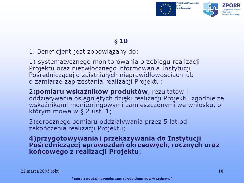 22 marca 2005 roku18 [ Biuro Zarządzania Funduszami Europejskimi MUW w Krakowie ] § 10 1.