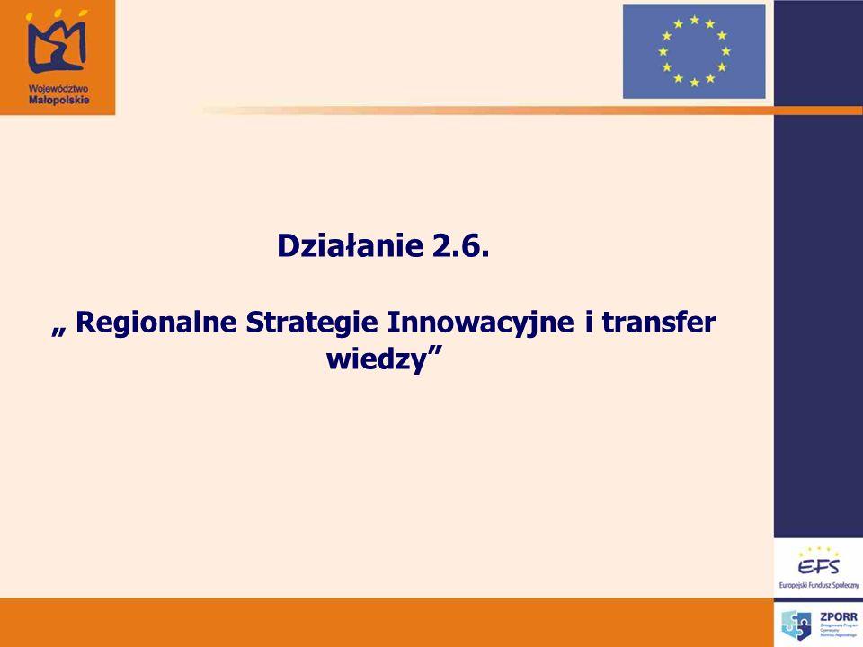 Działanie 2.6. Regionalne Strategie Innowacyjne i transfer wiedzy