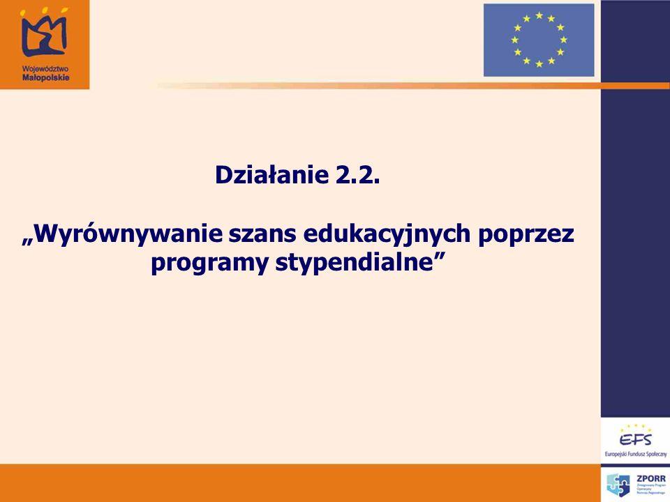 Działanie 2.2. Wyrównywanie szans edukacyjnych poprzez programy stypendialne