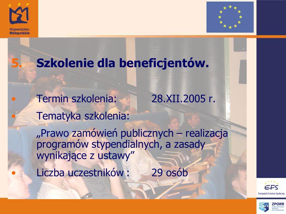 5.Szkolenie dla beneficjentów. Termin szkolenia: 28.XII.2005 r.