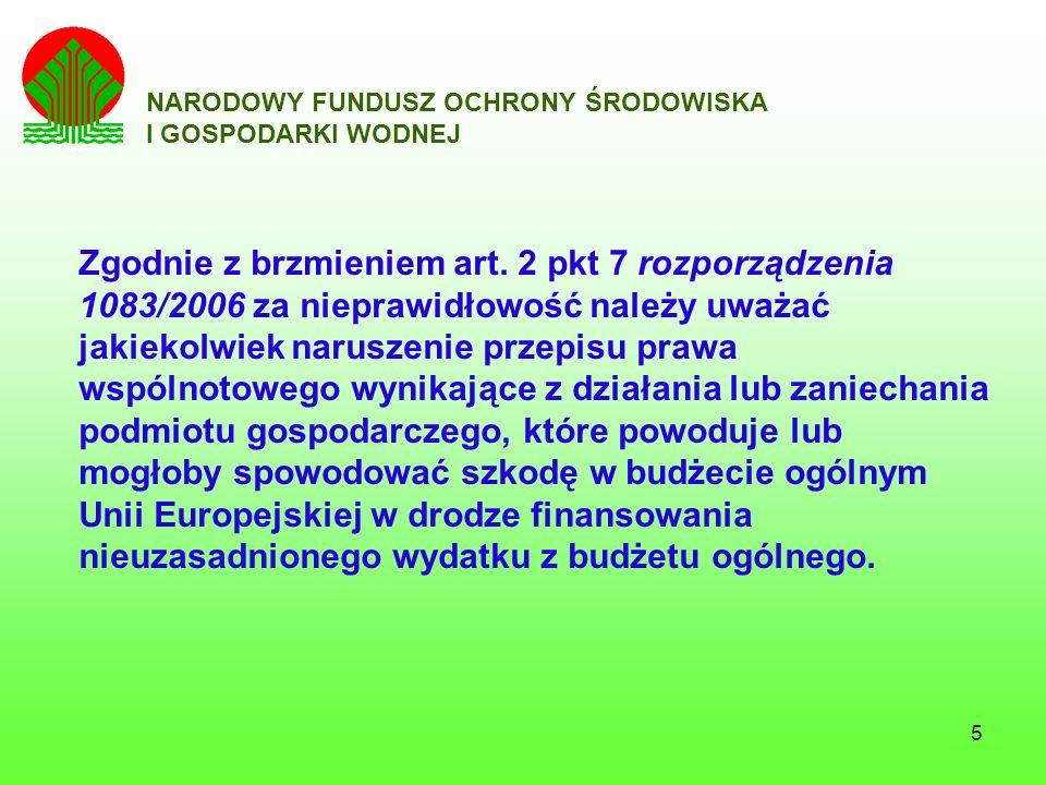 16 NARODOWY FUNDUSZ OCHRONY ŚRODOWISKA I GOSPODARKI WODNEJ Lp.Zakres przedmiotowy kontrolowanych umów Ilość kontroli w 2005 r.