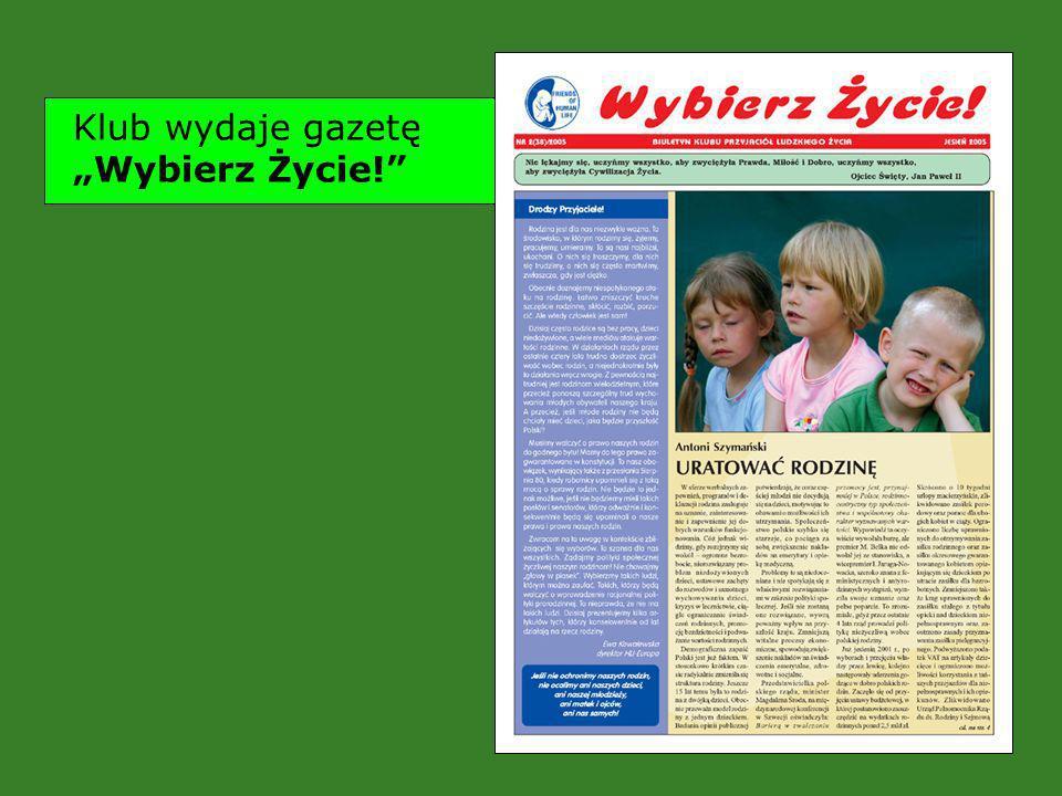 Klub wydaje gazetę Wybierz Życie!
