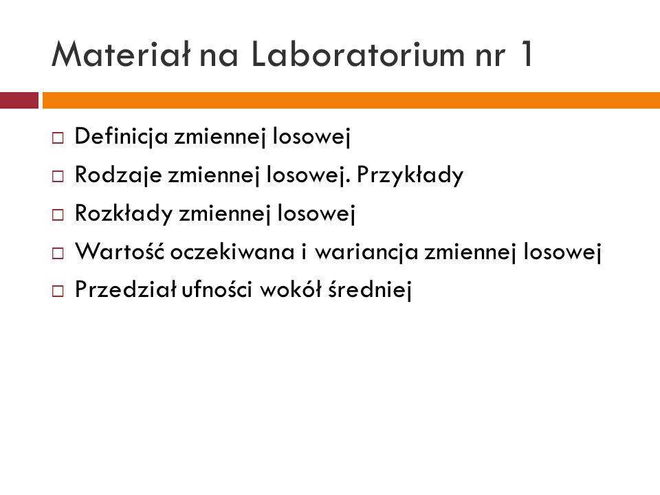 Materiał na Laboratorium nr 1 Definicja zmiennej losowej Rodzaje zmiennej losowej.