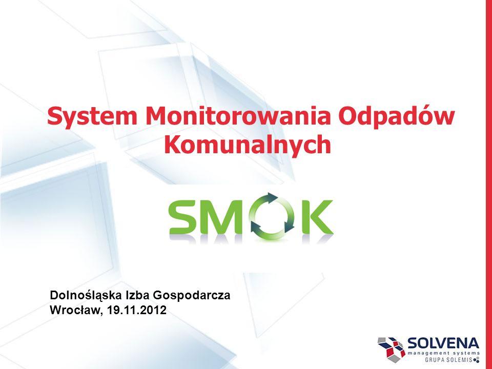 System Monitorowania Odpadów Komunalnych Dolnośląska Izba Gospodarcza Wrocław, 19.11.2012
