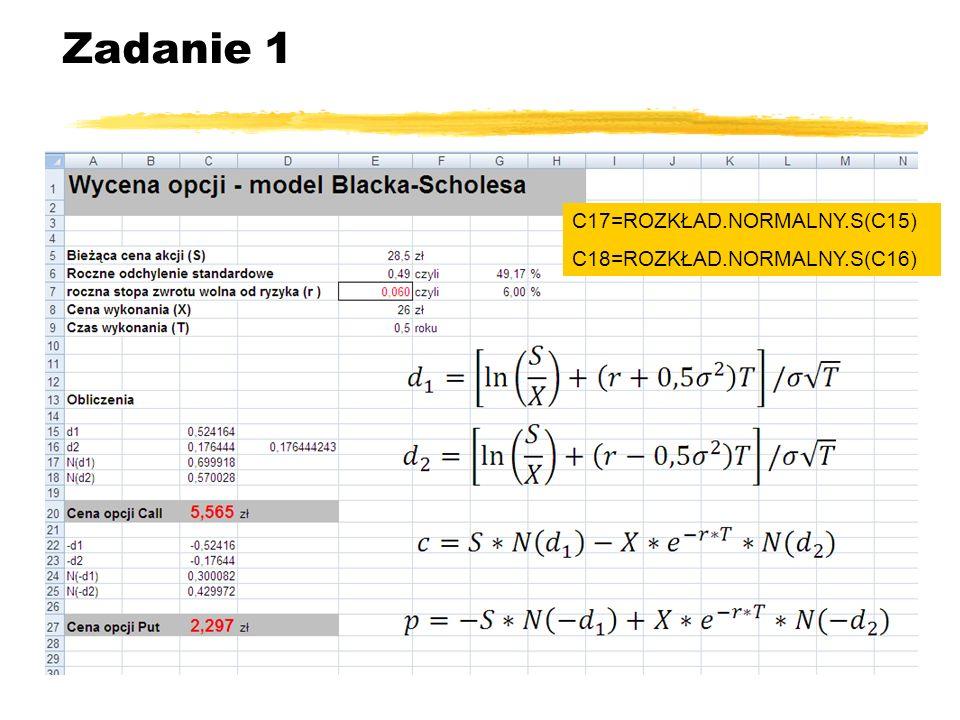 Zadanie 1 C17=ROZKŁAD.NORMALNY.S(C15) C18=ROZKŁAD.NORMALNY.S(C16)