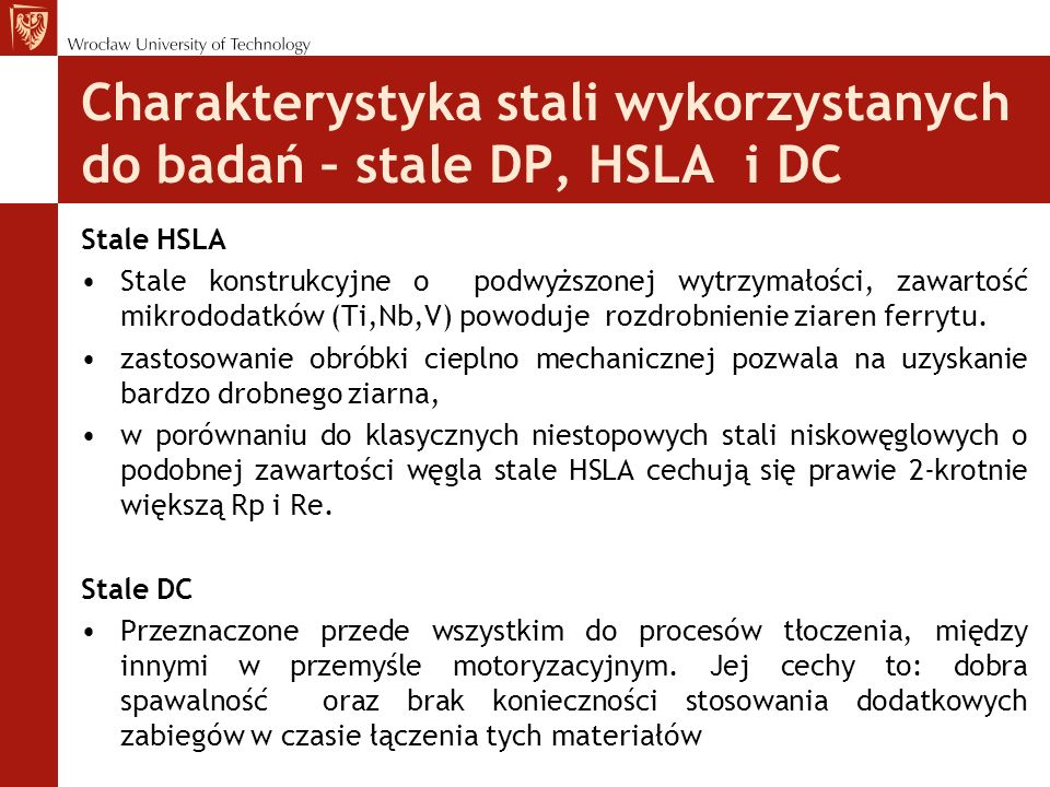 Stale HSLA Stale konstrukcyjne o podwyższonej wytrzymałości, zawartość mikrododatków (Ti,Nb,V) powoduje rozdrobnienie ziaren ferrytu. zastosowanie obr
