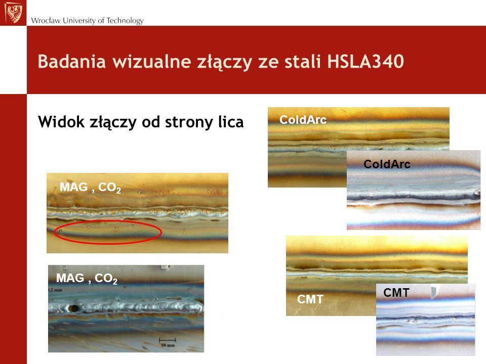 Badania wizualne złączy ze stali HSLA340 MAG, CO 2 ColdArc CMT MAG, CO 2 ColdArc CMT Widok złączy od strony lica