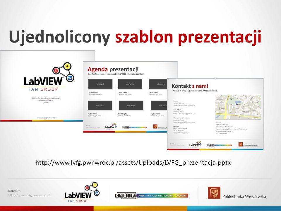 Ujednolicony szablon prezentacji Kontakt http://www.lvfg.pwr.wroc.pl http://www.lvfg.pwr.wroc.pl/assets/Uploads/LVFG_prezentacja.pptx