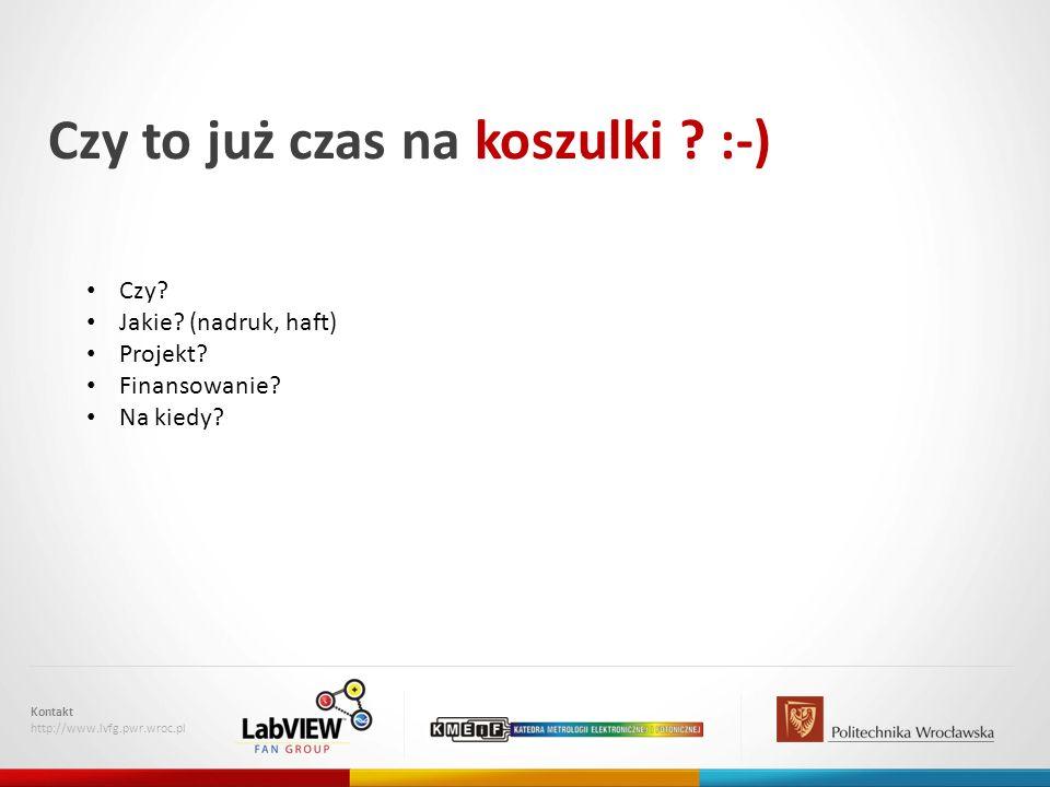 Czy to już czas na koszulki .:-) Kontakt http://www.lvfg.pwr.wroc.pl Czy.