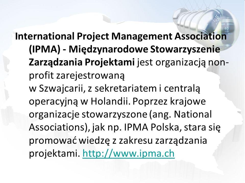 International Project Management Association (IPMA) - Międzynarodowe Stowarzyszenie Zarządzania Projektami jest organizacją non- profit zarejestrowaną