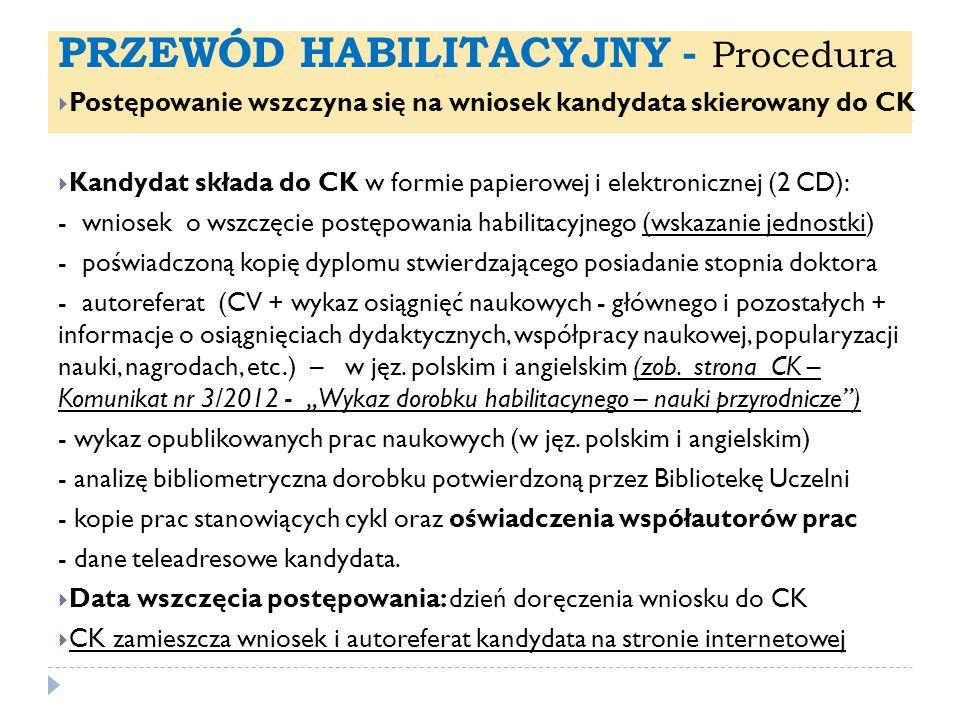 PRZEWÓD HABILITACYJNY - Procedura Postępowanie wszczyna się na wniosek kandydata skierowany do CK Kandydat składa do CK w formie papierowej i elektron