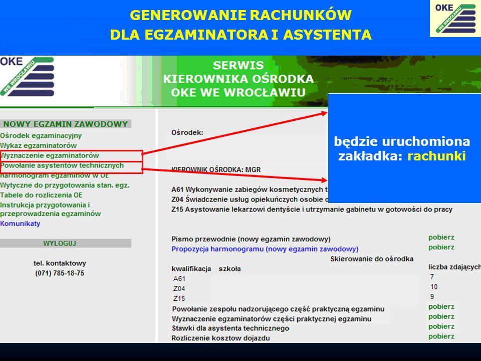 GENEROWANIE RACHUNKÓW DLA EGZAMINATORA I ASYSTENTA będzie uruchomiona zakładka: rachunki