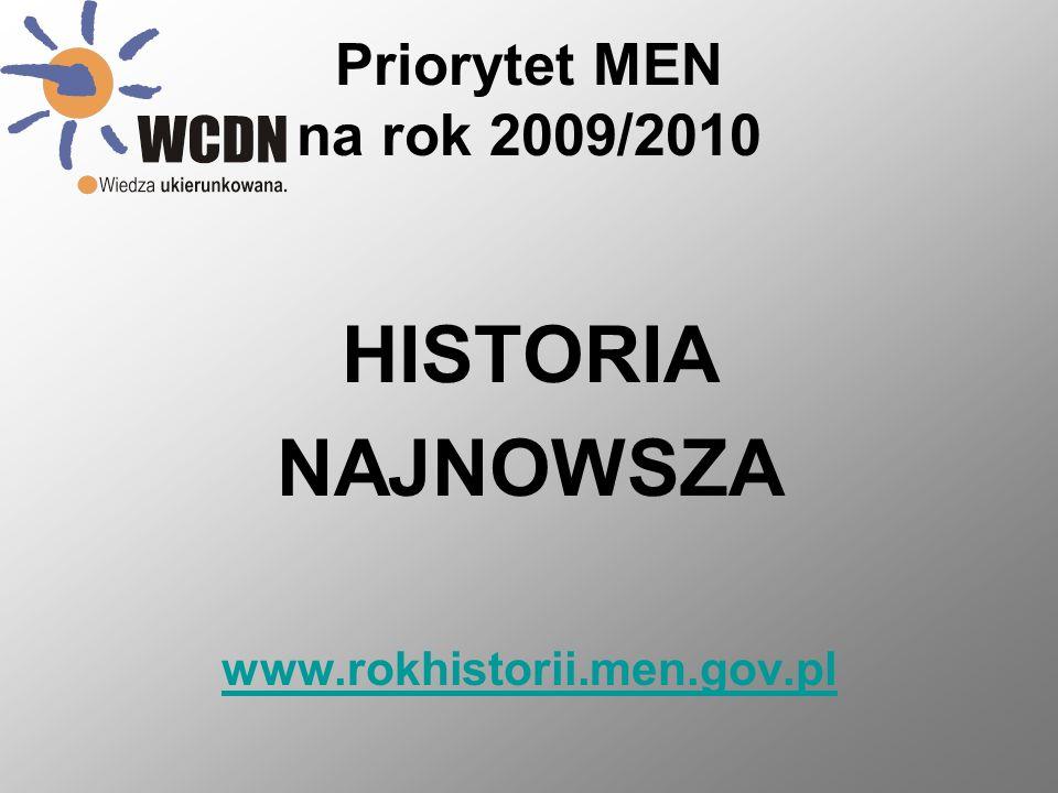 Priorytet MEN na rok 2009/2010 HISTORIA NAJNOWSZA www.rokhistorii.men.gov.pl