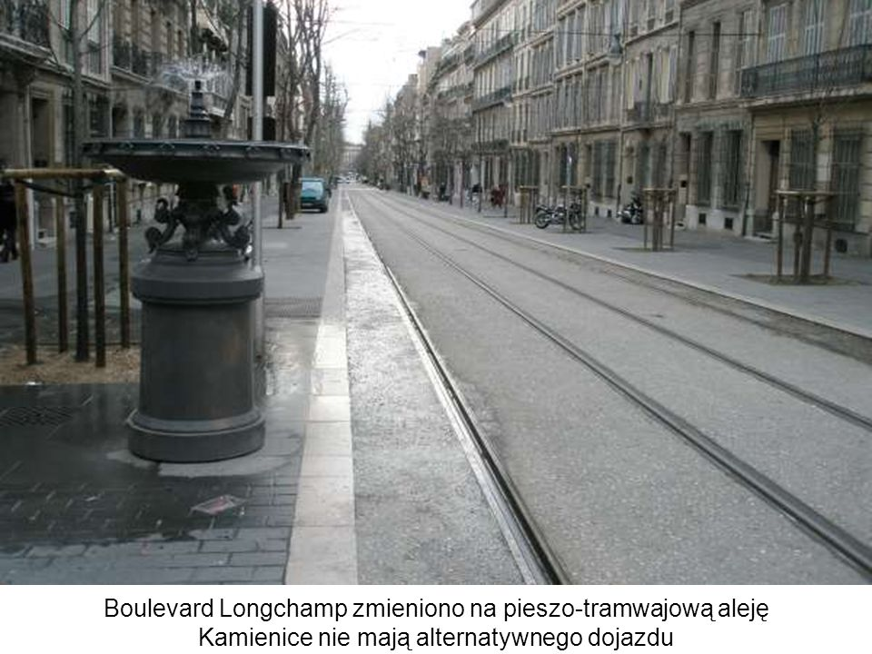 Boulevard Longchamp zmieniono na pieszo-tramwajową aleję Kamienice nie mają alternatywnego dojazdu