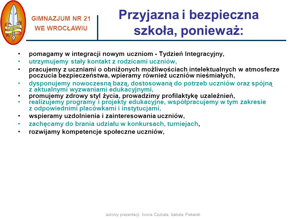 GIMNAZJUM NR 21 WE WROCŁAWIU autorzy prezentacji: Iwona Czubata, Izabela Piekarek Rozwijamy kompetencje społeczne uczniów Parlament UczniowskiInicjatywy obywatelskie Dzień SamorządnościWolontariat