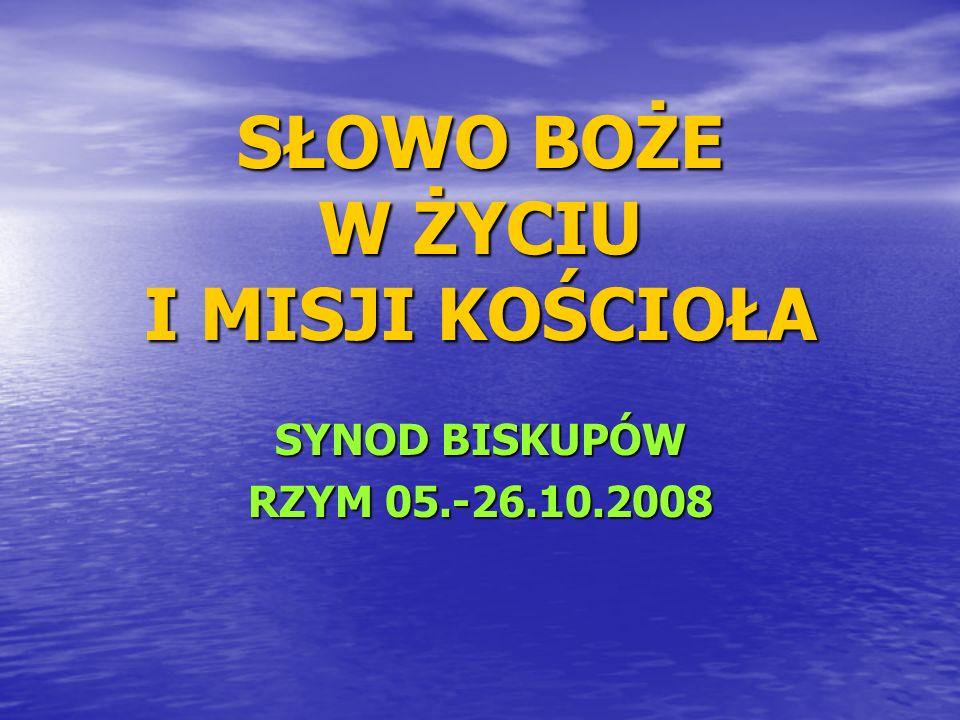 SŁOWO BOŻE W ŻYCIU I MISJI KOŚCIOŁA SYNOD BISKUPÓW RZYM 05.-26.10.2008