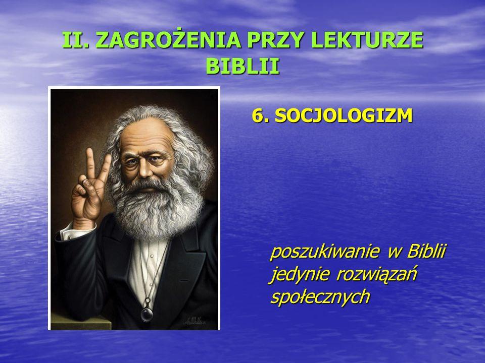 II. ZAGROŻENIA PRZY LEKTURZE BIBLII 6.