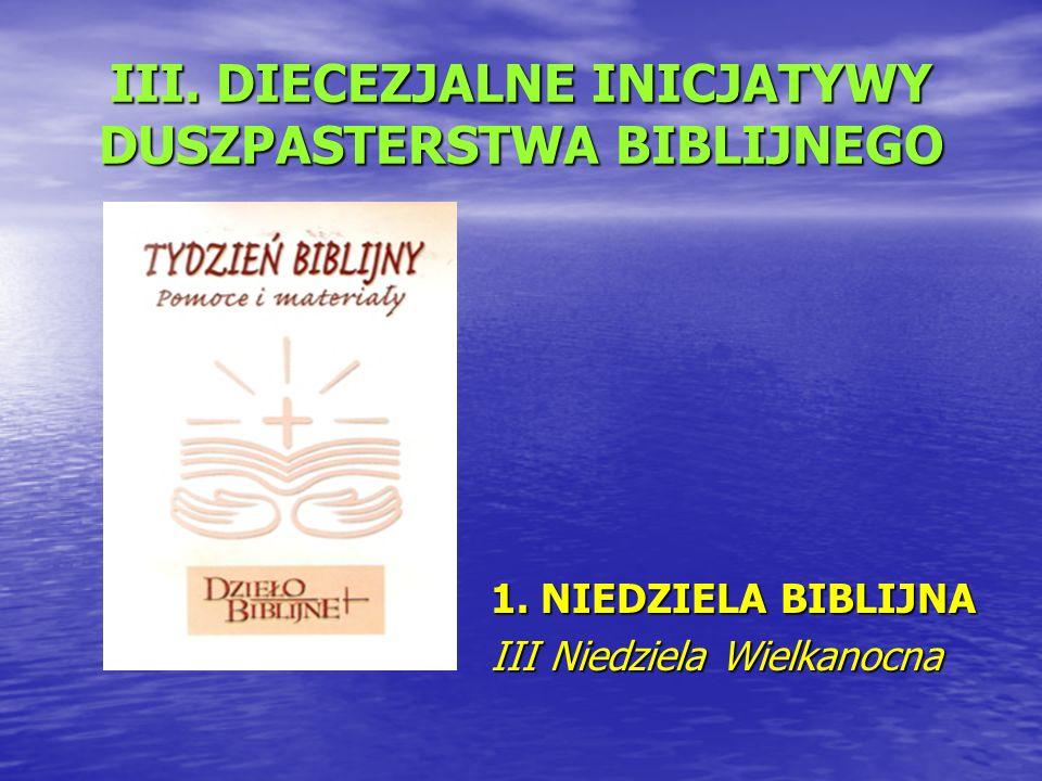 III. DIECEZJALNE INICJATYWY DUSZPASTERSTWA BIBLIJNEGO 1.