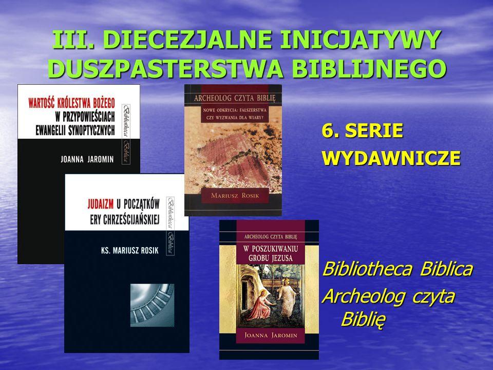 III. DIECEZJALNE INICJATYWY DUSZPASTERSTWA BIBLIJNEGO 6.