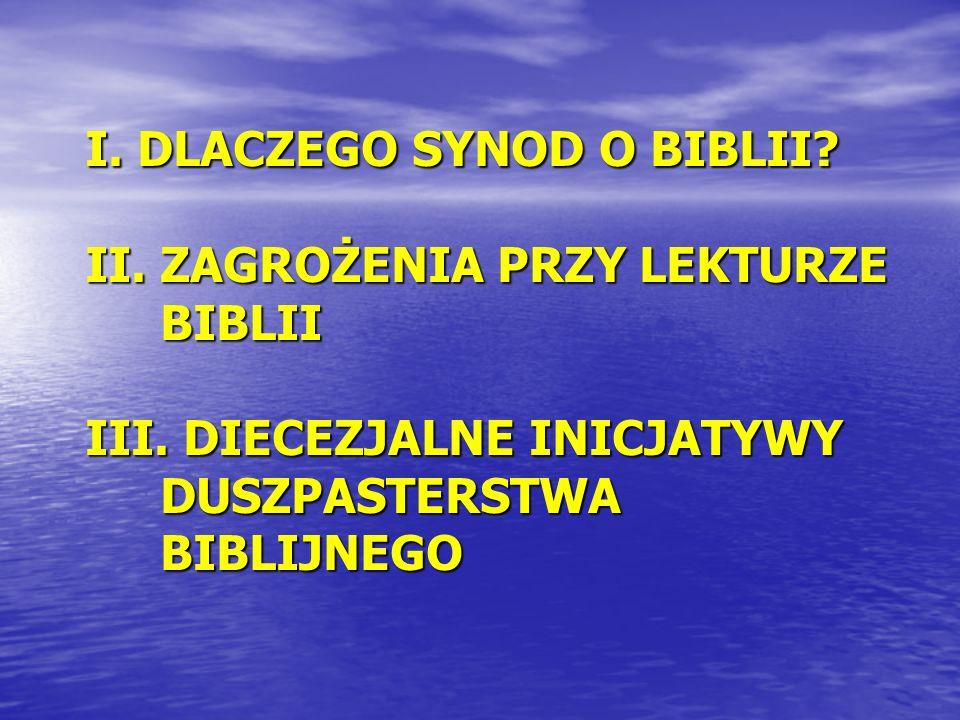 I. DLACZEGO SYNOD O BIBLII. II. ZAGROŻENIA PRZY LEKTURZE BIBLII III.