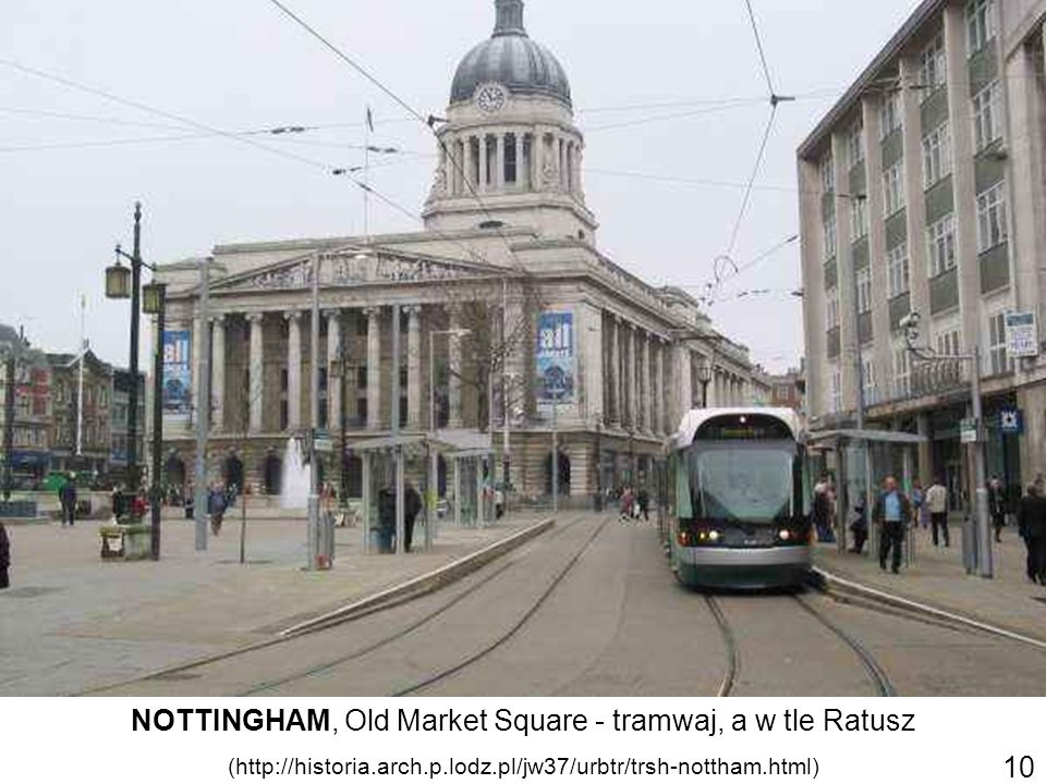 NOTTINGHAM, Old Market Square - tramwaj, a w tle Ratusz (http://historia.arch.p.lodz.pl/jw37/urbtr/trsh-nottham.html) 10