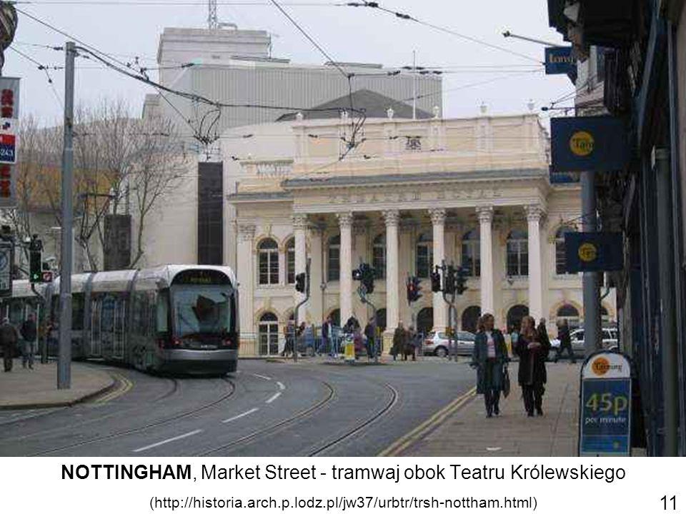 NOTTINGHAM, Market Street - tramwaj obok Teatru Królewskiego (http://historia.arch.p.lodz.pl/jw37/urbtr/trsh-nottham.html) 11