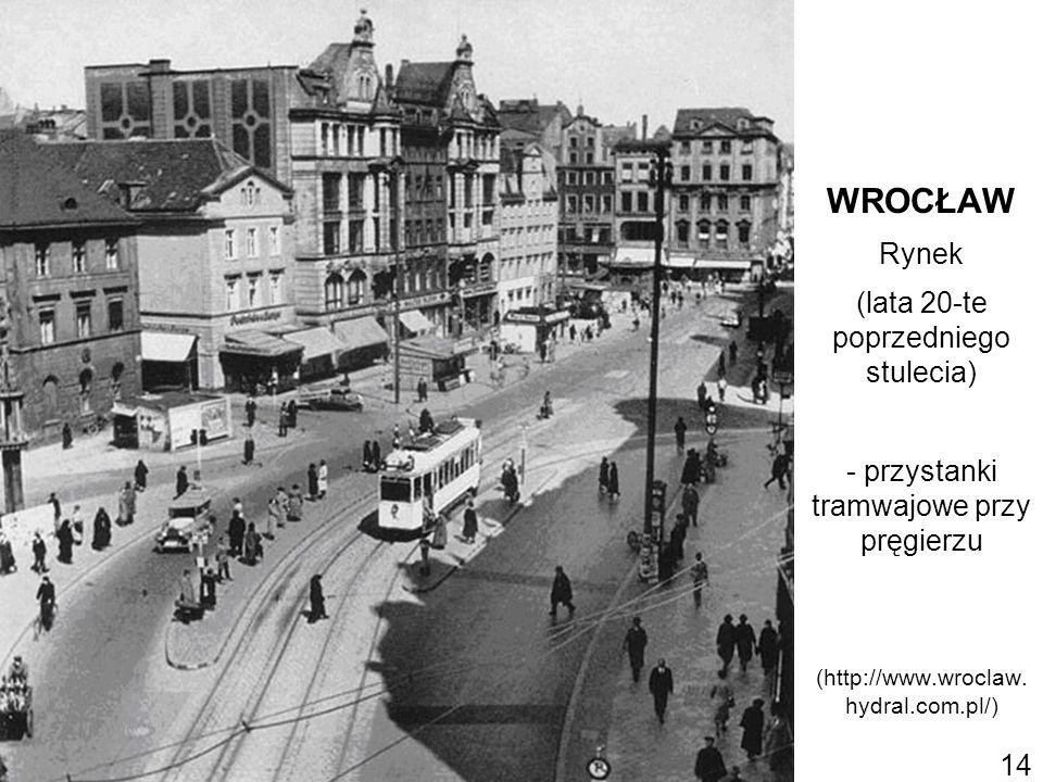 WROCŁAW Rynek (lata 20-te poprzedniego stulecia) - przystanki tramwajowe przy pręgierzu (http://www.wroclaw. hydral.com.pl/) 14