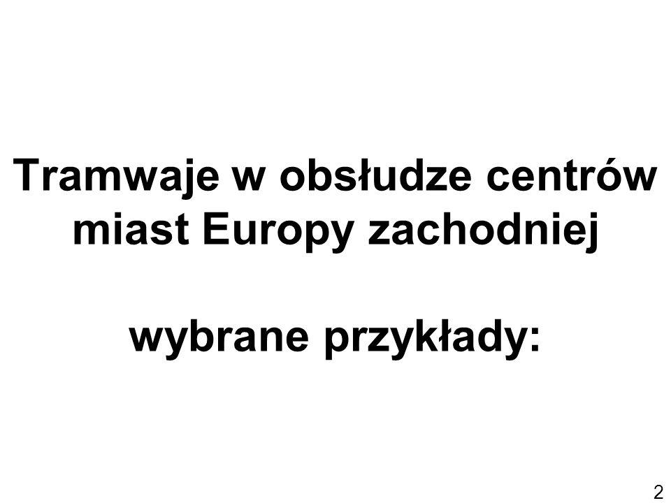 Tramwaje w obsłudze centrów miast Europy zachodniej wybrane przykłady: 2