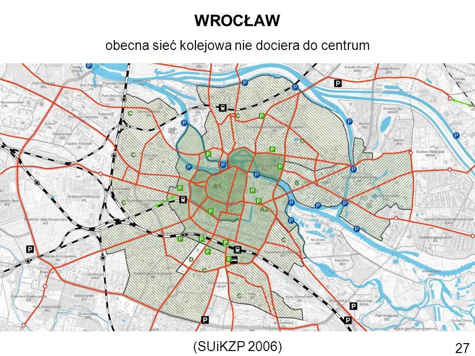 WROCŁAW obecna sieć kolejowa nie dociera do centrum 27 (SUiKZP 2006)