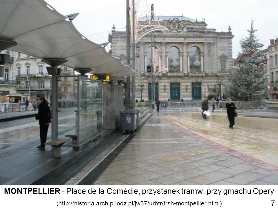 MONTPELLIER - Place de la Comédie, przystanek tramw. przy gmachu Opery (http://historia.arch.p.lodz.pl/jw37/urbtr/trsh-montpellier.html) 7