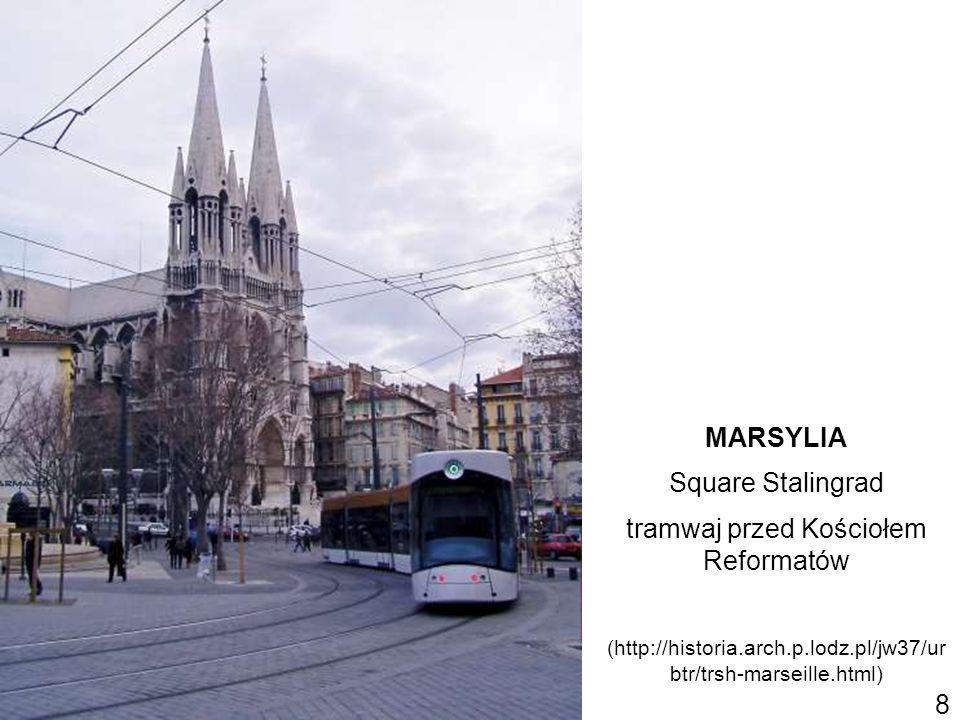 MARSYLIA Square Stalingrad tramwaj przed Kościołem Reformatów (http://historia.arch.p.lodz.pl/jw37/ur btr/trsh-marseille.html) 8