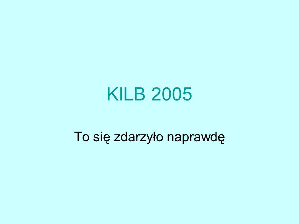 KILB 2005 To się zdarzyło naprawdę