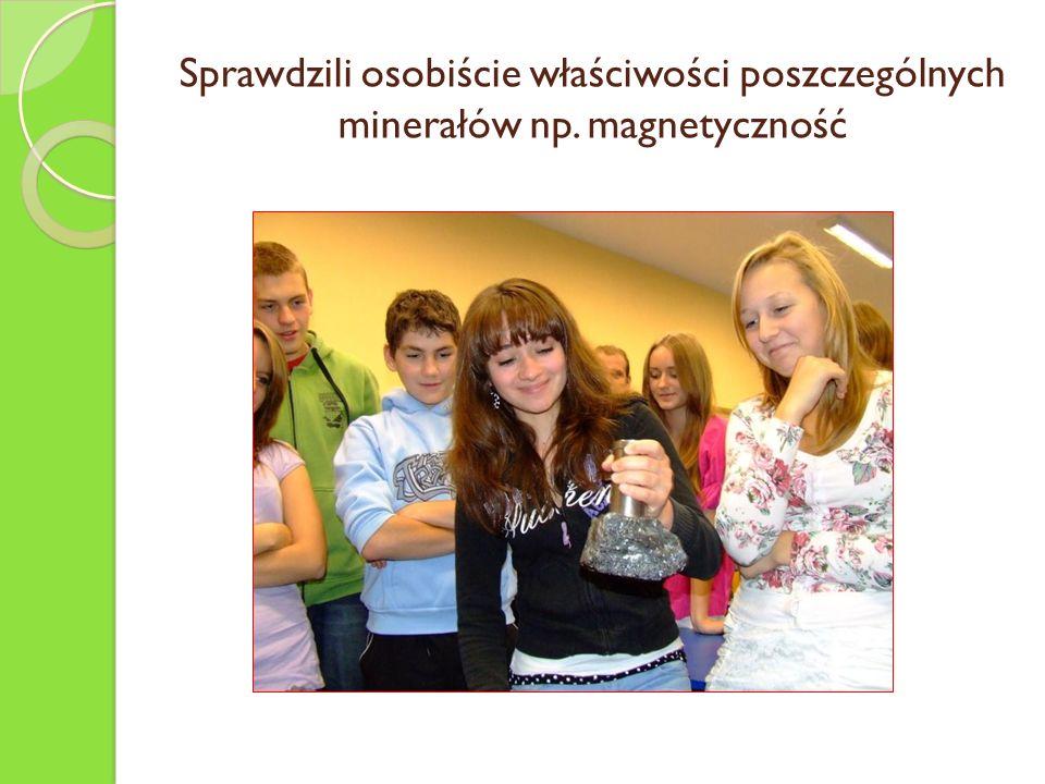 Sprawdzili osobiście właściwości poszczególnych minerałów np. magnetyczność