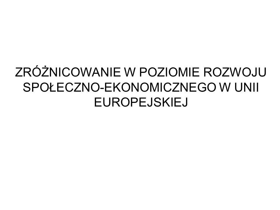ZRÓŻNICOWANIE W POZIOMIE ROZWOJU SPOŁECZNO-EKONOMICZNEGO W UNII EUROPEJSKIEJ