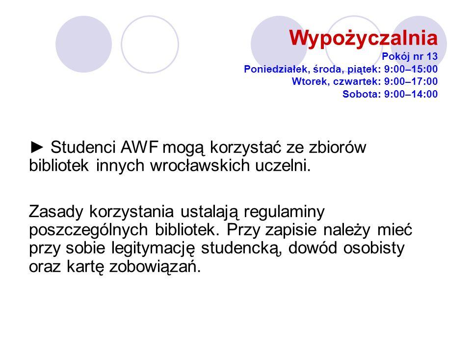 Studenci AWF mogą korzystać ze zbiorów bibliotek innych wrocławskich uczelni.