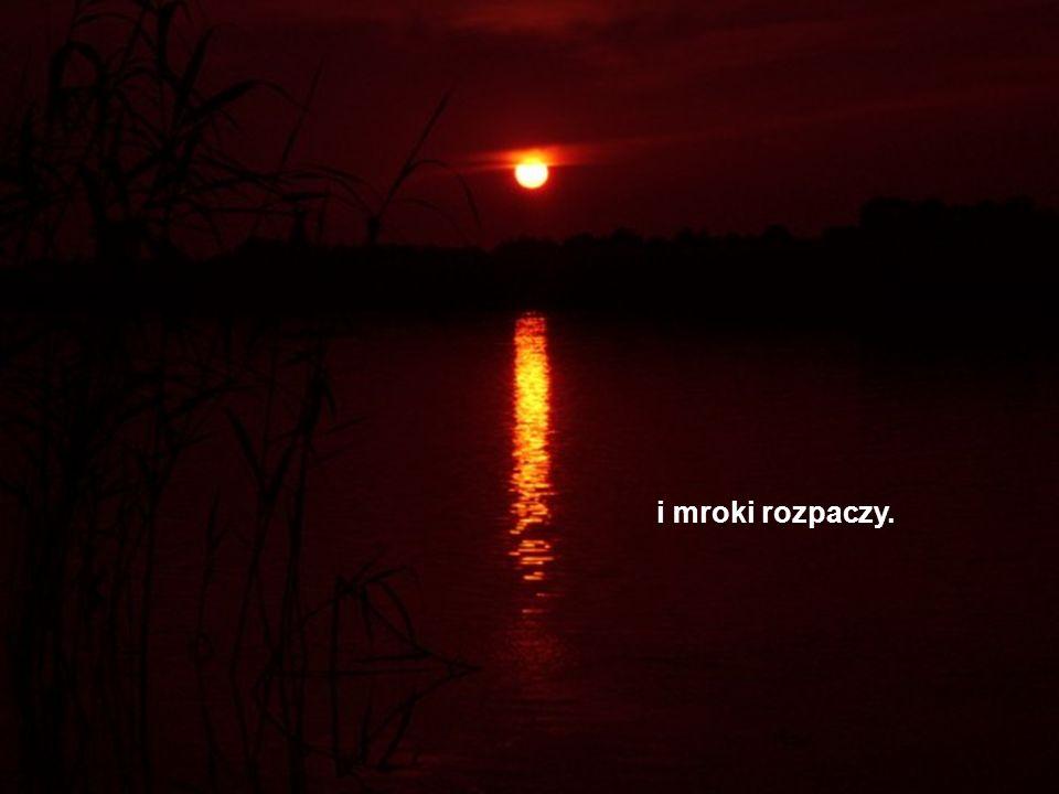 która rozprasza ciemności zwątpienia