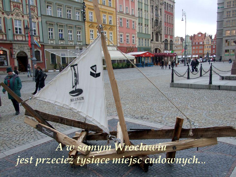 Patrząc oczyma,mogę wskazać na świecie dziesiątki miast piękniejszych od Wrocławia.