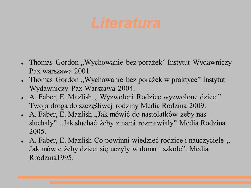 Literatura Thomas Gordon Wychowanie bez porażek Instytut Wydawniczy Pax warszawa 2001 Thomas Gordon Wychowanie bez porażek w praktyce Instytut Wydawni