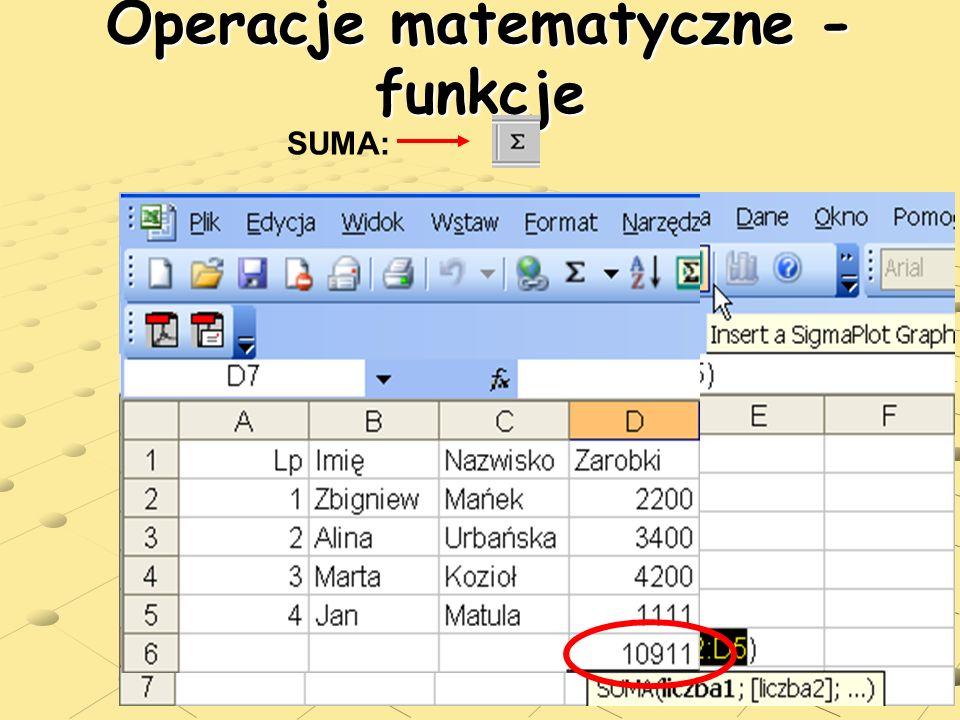 users.uj.edu.pl/~ufpostaw/Podstawy/Wy klad04.pps Operacje matematyczne - funkcje SUMA: