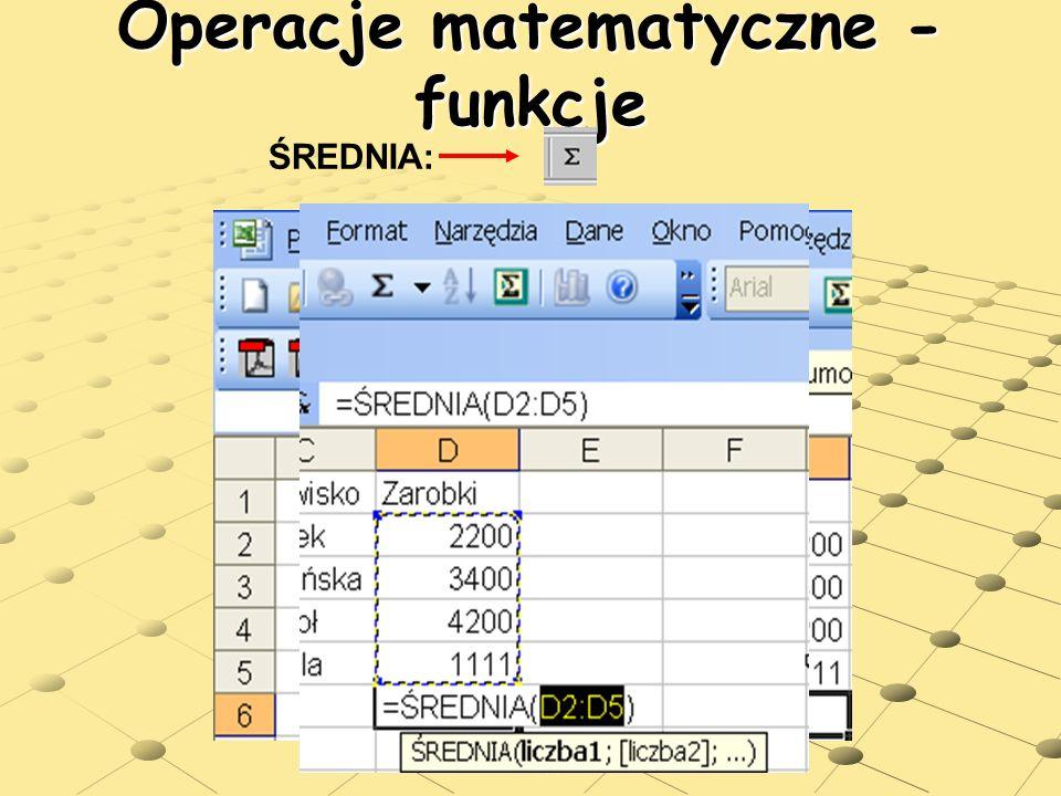users.uj.edu.pl/~ufpostaw/Podstawy/Wy klad04.pps Operacje matematyczne - funkcje ŚREDNIA:
