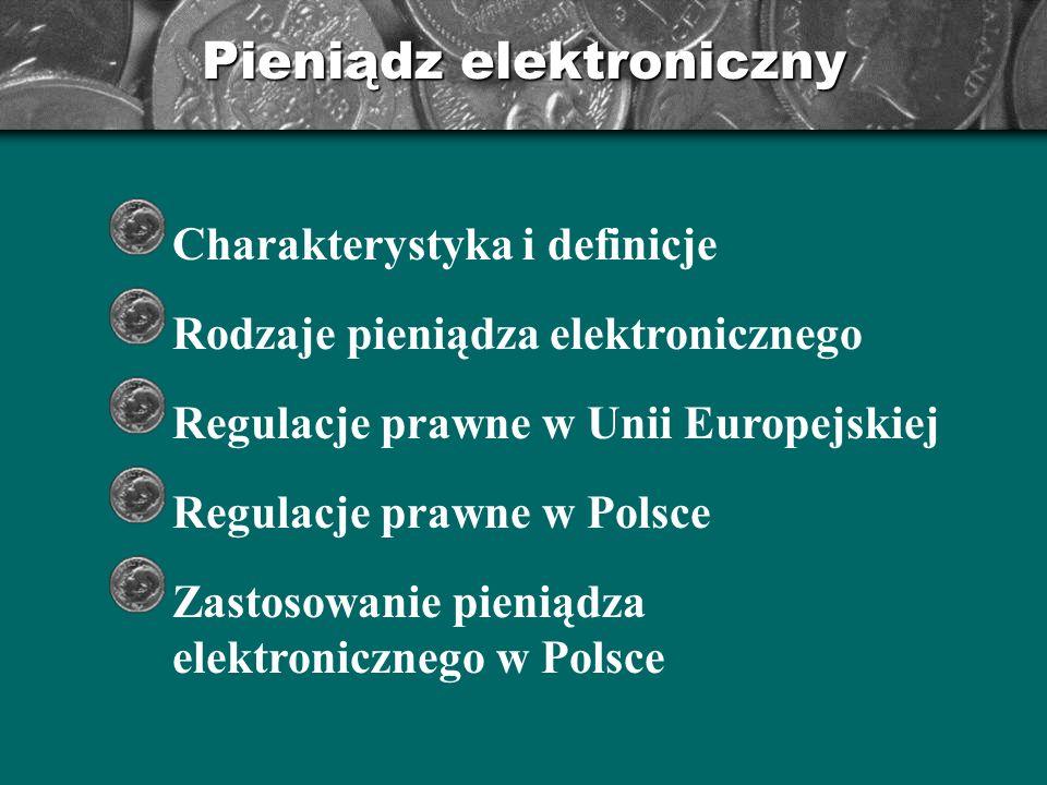 Charakterystyka pieniądza elektronicznego odzwierciedleniem gotówki przeznaczony do dokonywania płatności o ograniczonej wartości wydawany w zamian za gotówkę używany przy pomocy urządzeń elektronicznych Pieniądz elektroniczny jest: